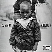 Kingdom by Common