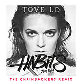 Habits (Stay High) (The Chainsmokers Extended Mix) di Tove Lo