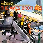 Hello Amigos de The Ames Brothers