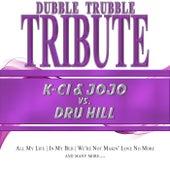 A Tribute To - K-Ci & Jo Jo vs. Dru Hill de Dubble Trubble