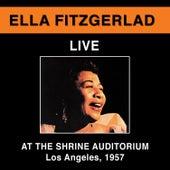 Ella Fitzgerald Live at the Shrine Auditorium, Los Angeles 1957 (Bonus Track Version) by Ella Fitzgerald