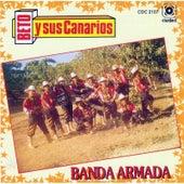 Banda Armada by Beto Y Sus Canarios