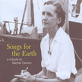 Songs for the Earth: A Tribute to Rachel Carson von Various Artists