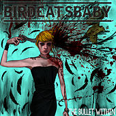 The Bullet Within by Birdeatsbaby