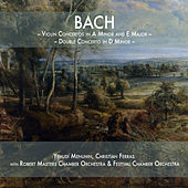 Bach: Violin Concertos in A Minor and E Major & Double Concerto in D Minor by Various Artists