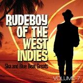Rudeboy of the West Indies - Ska and Blue Beat Greats, Vol. 7 de Various Artists