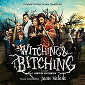 Witching and Bitching de Joan Valent