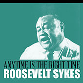 Anytime Is the Right Time de Roosevelt Sykes