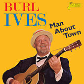 Man About Town by Burl Ives