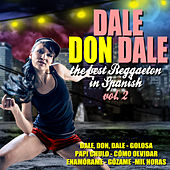 Dale Don Dale the Best Reggaeton in Spanish Vol. 2 by Various Artists
