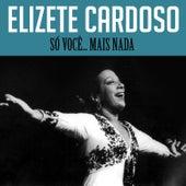 Só Você... Mais Nada von Elizeth Cardoso