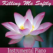 Killing Me Softly: Instrumental Piano by The O'Neill Brothers Group
