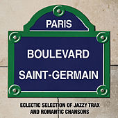 Paris Boulevard Saint-Germain: Eclectic Selection of Jazzy Trax and Romantic Chansons by Various Artists
