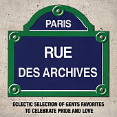 Paris Rue des Archives: Eclectic Selection of Gents Favorites to Celebrate Pride and Love by Various Artists