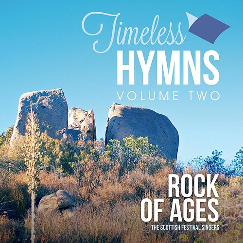 Timeless Hymns, Vol. 2: Rock of Ages by Scottish Festival Singers