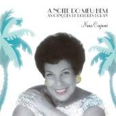 A Noite Do Meu Bem - As Canções De Dolores Duran de Nana Caymmi