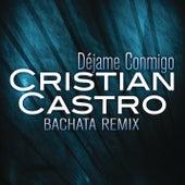 Déjame Conmigo de Cristian Castro
