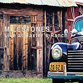 Live At Baxter's Ranch by The Milestones