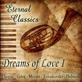 Eternal Classics. Dreams of Love (Volumen I) by Orquesta Lírica de Barcelona