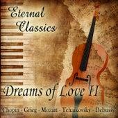 Eternal Classics. Dreams of Love (Volumen II) by Orquesta Lírica de Barcelona