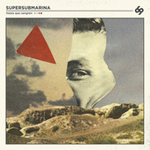 Hasta Que Sangren de Supersubmarina