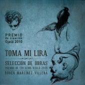 Toma Mi Lira (Premio de Creación Ojalá 2010. Volumen VI) by Various Artists