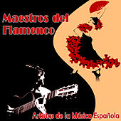 Artistas de la Música Española. Maestros del Flamenco by Various Artists