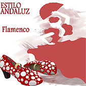 Estilo Andaluz. Flamenco de Various Artists
