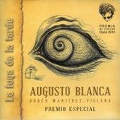 La Fuga de la Tarde (Premio de Creación Ojalá 2010. Volumen III) de Augusto Blanca