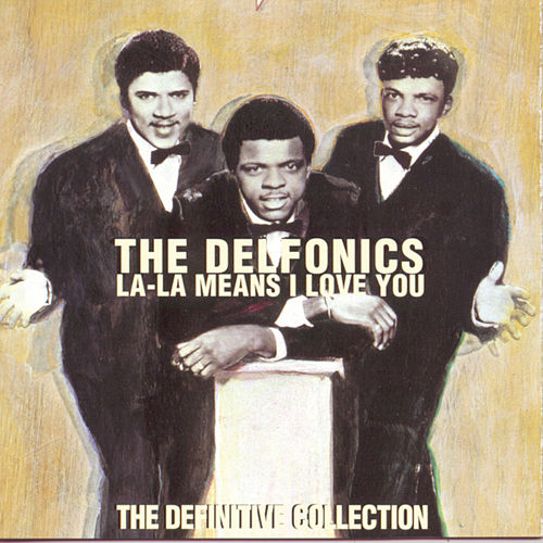 La La Means I Love You: The Definitive Collection (Arista) by The Delfonics