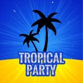 Tropical Party van Various Artists