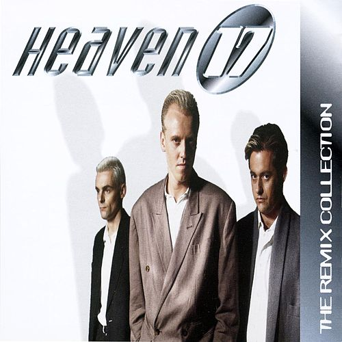 The Remix Collection by Heaven 17