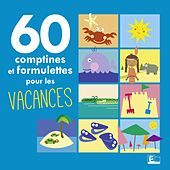 60 Comptines Et Formulettes Pour Les Vacances de Various Artists