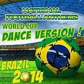 National Football Anthems Brazil 2014 Dance Version by The World-Band