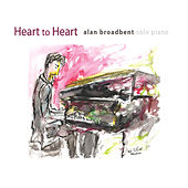 Heart to Heart: Solo Piano by Alan Broadbent