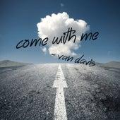 Come With Me de Van Davis