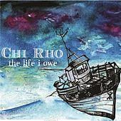 The Life I Owe by Chi-Rho