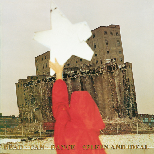 Spleen And Ideal by Dead Can Dance