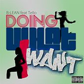 Doin What I Want by Blean