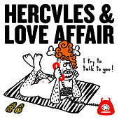 I Try To Talk To You von Hercules And Love Affair