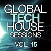 Global Tech House Sessions Vol. 15 - EP by Various Artists