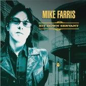 Sit Down Servant by Mike Farris