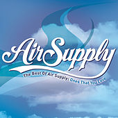 The Best of Air Supply: Ones That You Love by Air Supply