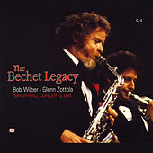 The Bechet Legacy: Birch Hall Concerts Live by Bob Wilber