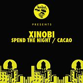 Spend The Night / Cacao von Xinobi