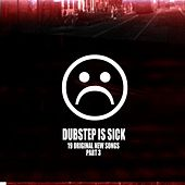 Dubstep Is Sick, Pt. 3 by Various Artists