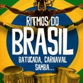 Ritmos do Brasil (Batucada, Carnaval, Samba...) de Various Artists