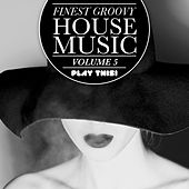 Finest Groovy House Music, Vol. 5 de Various Artists