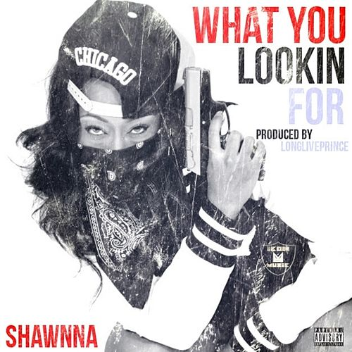 What You Lookin For - Single by Shawnna