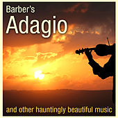 Barber's Adagio and Other Hauntingly Beautiful Music von Various Artists